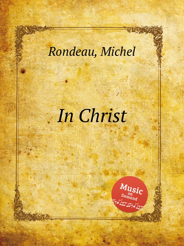 M. Rondeau In Christ m rondeau in christ
