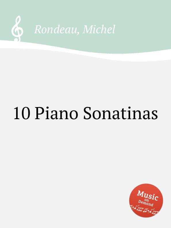 цена M. Rondeau 10 Piano Sonatinas в интернет-магазинах