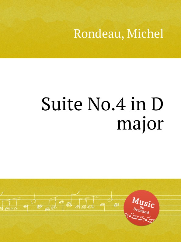 M. Rondeau Suite No.4 in D major m rondeau cantata in d major