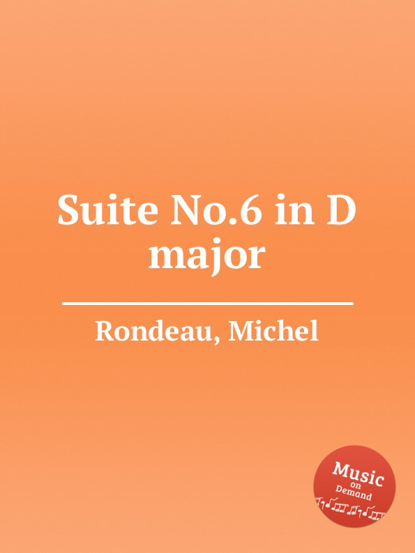 M. Rondeau Suite No.6 in D major m rondeau cantata in d major