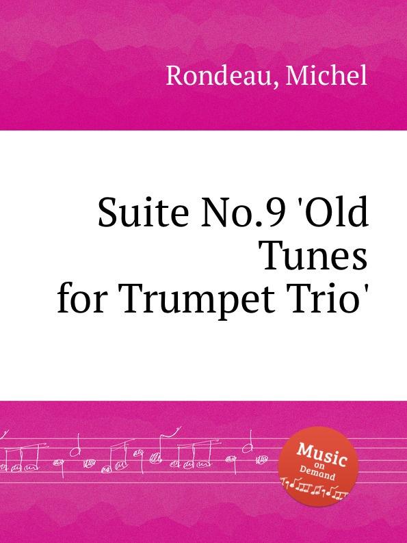 цена M. Rondeau Suite No.9 .Old Tunes for Trumpet Trio. в интернет-магазинах