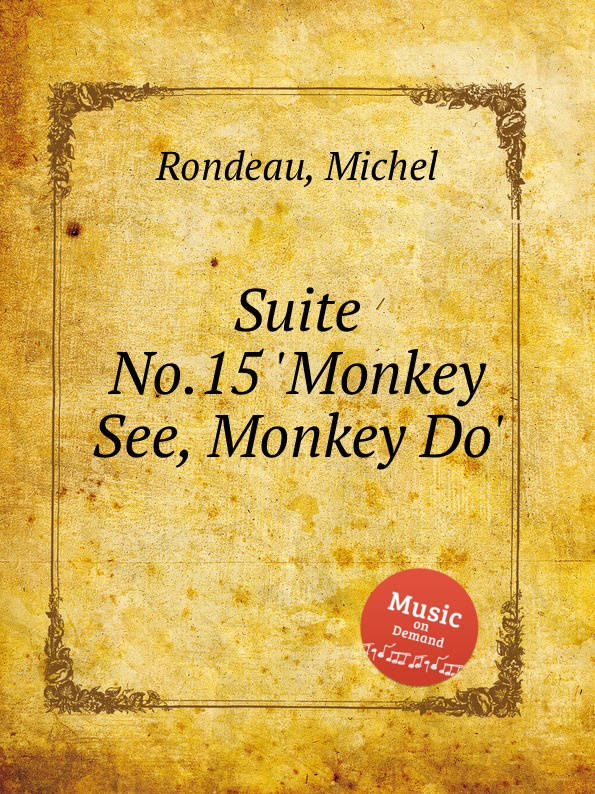 M. Rondeau Suite No.15 .Monkey See, Monkey Do. m rondeau christmas pastoral suite