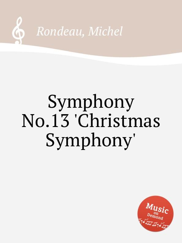 M. Rondeau Symphony No.13 .Christmas Symphony. m rondeau symphony no 27