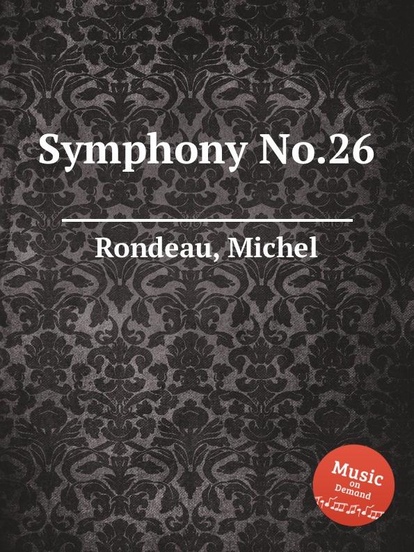 M. Rondeau Symphony No.26 m rondeau symphony no 19