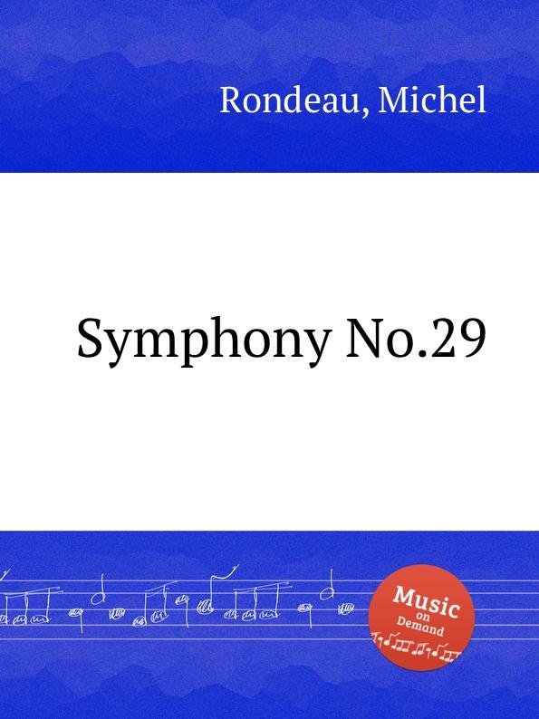 M. Rondeau Symphony No.29 m rondeau symphony no 27