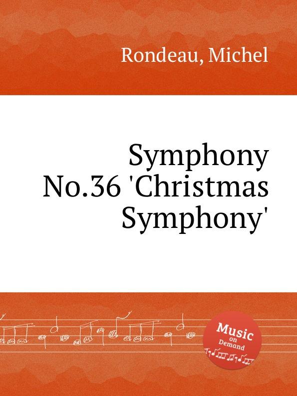 M. Rondeau Symphony No.36 .Christmas Symphony. m rondeau symphony no 27