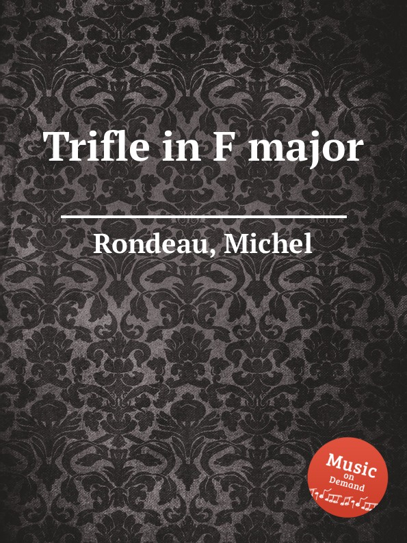 M. Rondeau Trifle in F major m rondeau cantata in d major