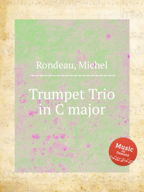 M. Rondeau Trumpet Trio in C major m rondeau cantata in d major