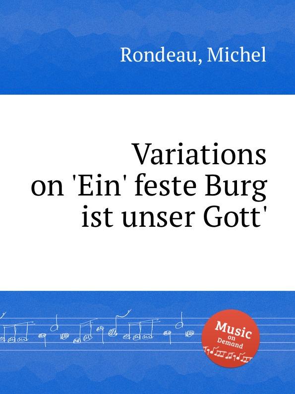 M. Rondeau Variations on .Ein. feste Burg ist unser Gott. m reger choral phantasie uber ein feste burg ist unser gott op 27