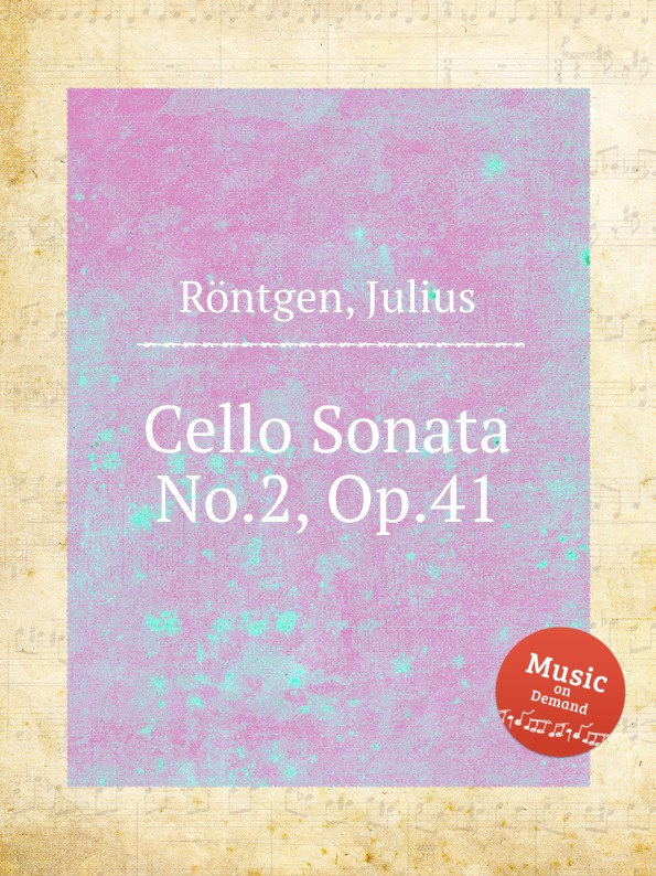 J. Röntgen Cello Sonata No.2, Op.41 j röntgen suite for piano op 7