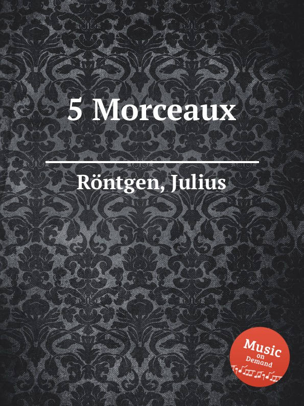 J. Röntgen 5 Morceaux j röntgen sеrеnade mеlancolique