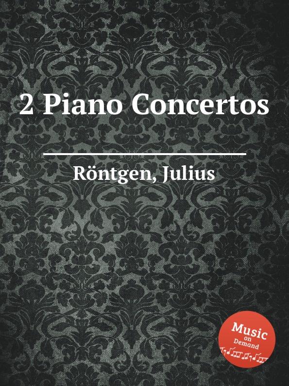 J. Röntgen 2 Piano Concertos цена