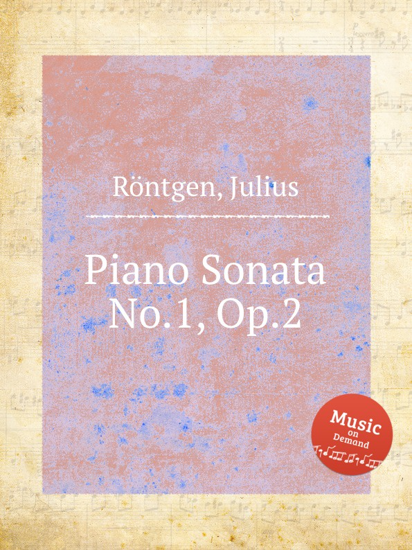 J. Röntgen Piano Sonata No.1, Op.2 j röntgen suite for piano op 7