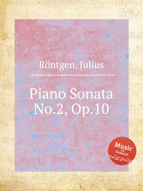 J. Röntgen Piano Sonata No.2, Op.10 j röntgen suite for piano op 7