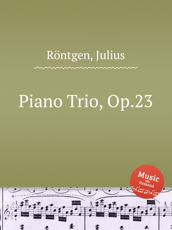J. Röntgen Piano Trio, Op.23 j röntgen suite for piano op 7