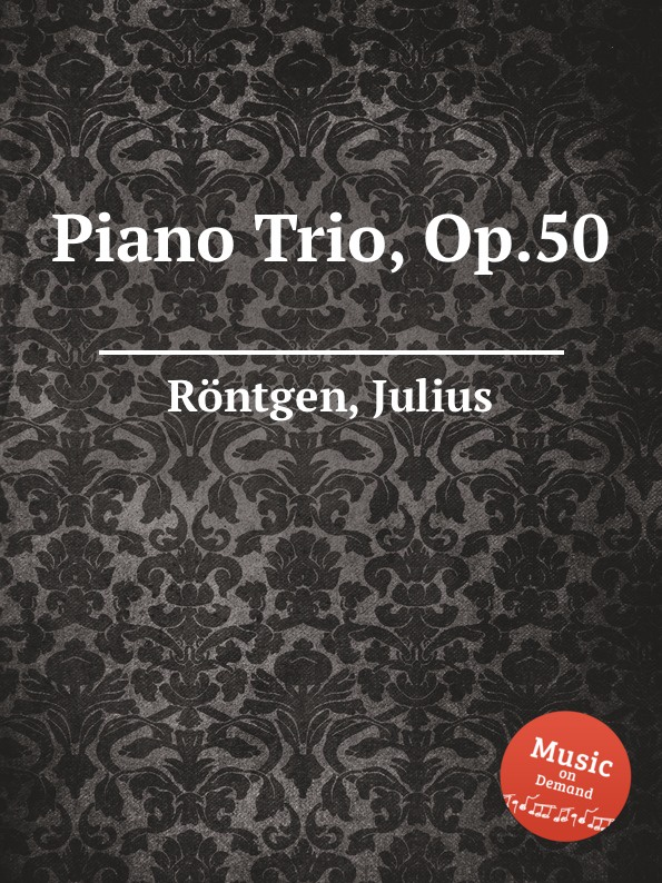 J. Röntgen Piano Trio, Op.50 j röntgen suite for piano op 7