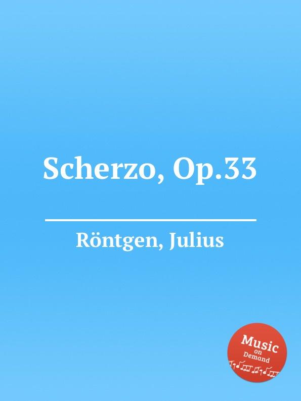 J. Röntgen Scherzo, Op.33 j röntgen sеrеnade mеlancolique