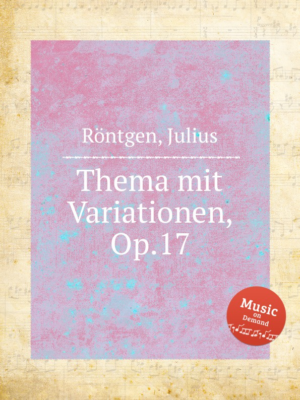 J. Röntgen Thema mit Variationen, Op.17 j röntgen suite for piano op 7