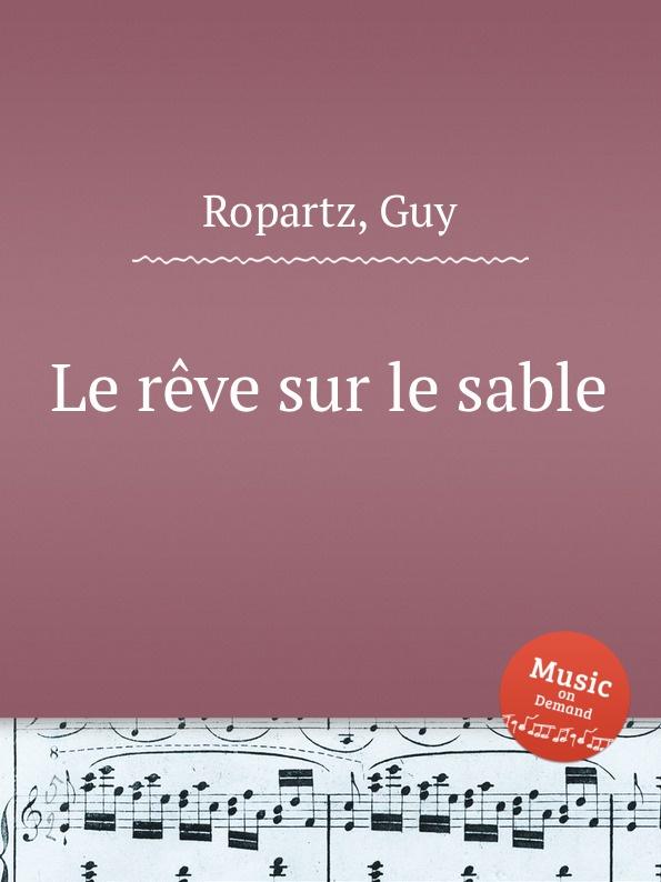 G. Ropartz Le reve sur le sable цена и фото