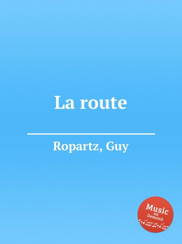 G. Ropartz La route