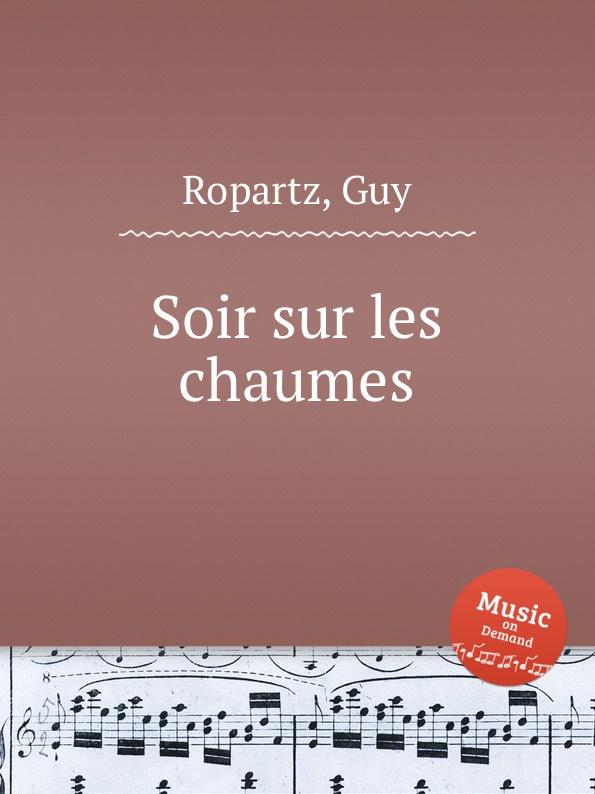 G. Ropartz Soir sur les chaumes цена и фото