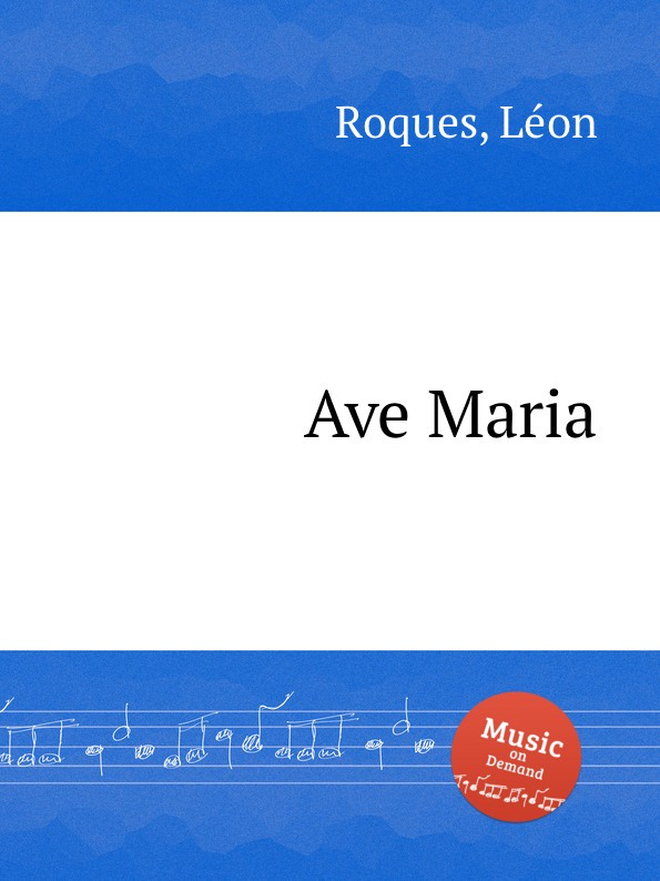 L. Roques Ave Maria l luzzi ave maria op 80