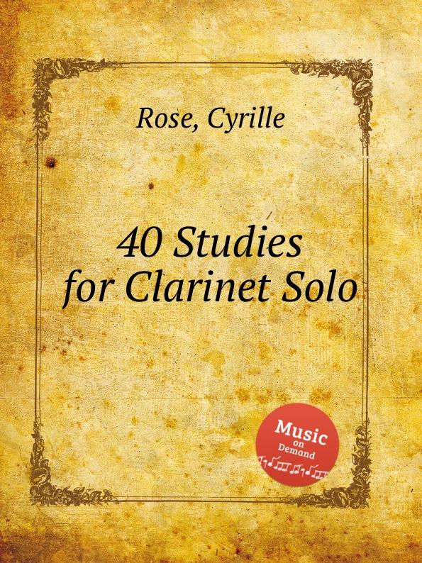 Фото - C. Rose 40 Studies for Clarinet Solo mr clarinet