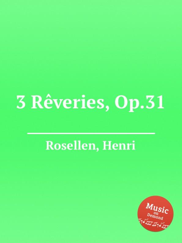 H. Rosellen 3 Reveries, Op.31 h rosellen reverie no 2 souvenir de bal