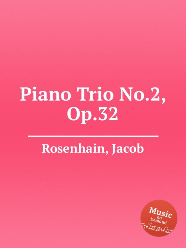 J. Rosenhain Piano Trio No.2, Op.32 j mayseder piano trio no 1 op 54