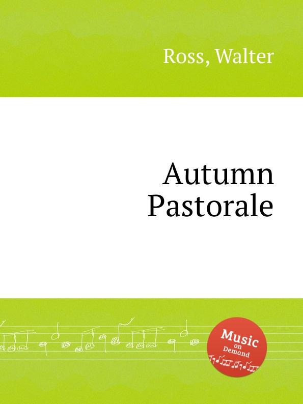 W. Ross Autumn Pastorale h w wareing scherzo pastorale