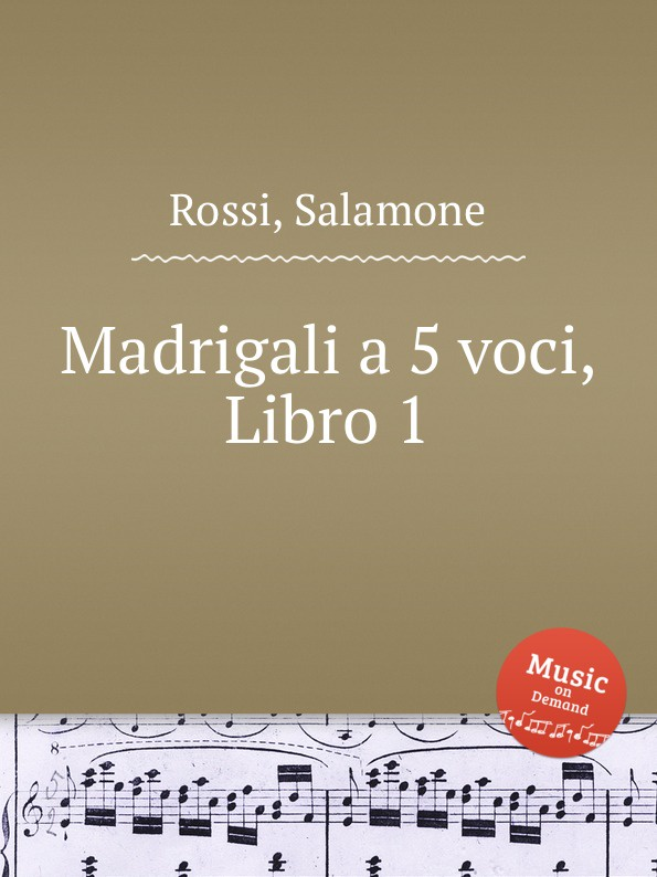 S. Rossi Madrigali a 5 voci, Libro 1 a ferrabosco jr madrigali a 5 voci libro 1