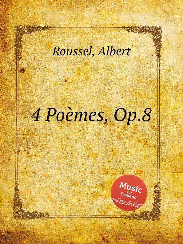 A. Roussel 4 Poеmes, Op.8 a roussel rеsurrection op 4
