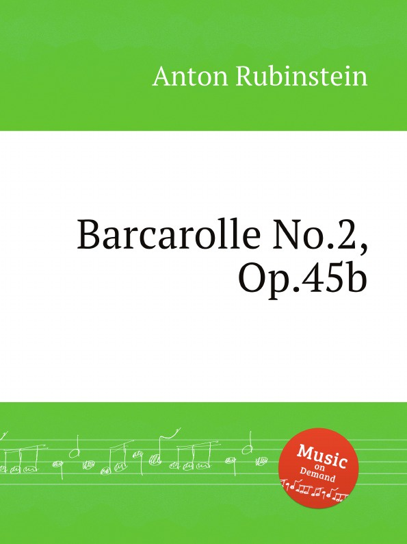 A. Rubinstein Barcarolle No.2, Op.45b a rubinstein antonius and cleopatre op 116