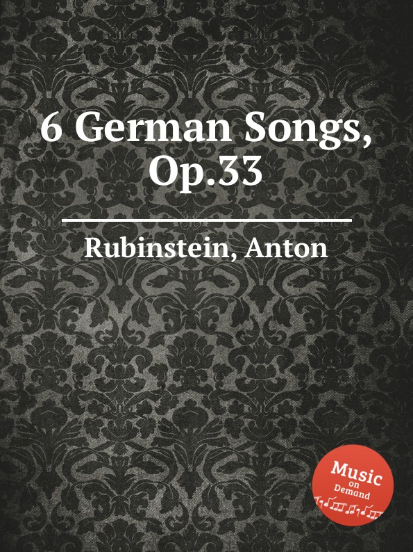 A. Rubinstein 6 German Songs, Op.33 a rubinstein 6 morceaux op 104