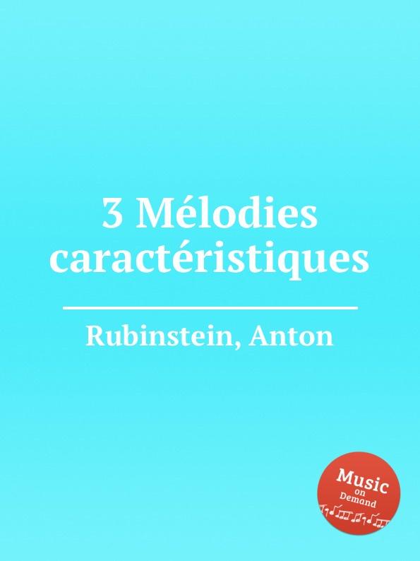 A. Rubinstein 3 Mеlodies caractеristiques bernhard vogel anton rubinstein