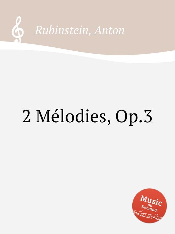 A. Rubinstein 2 Mеlodies, Op.3 цена и фото