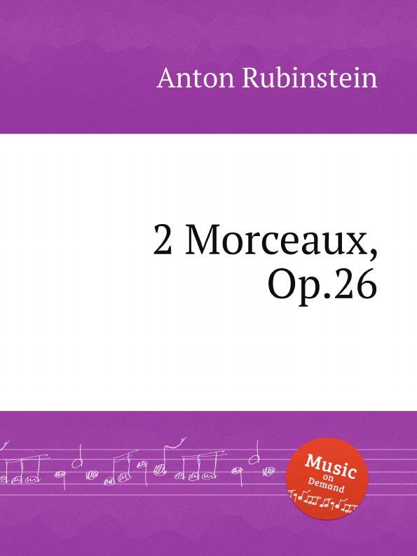 A. Rubinstein 2 Morceaux, Op.26 bernhard vogel anton rubinstein