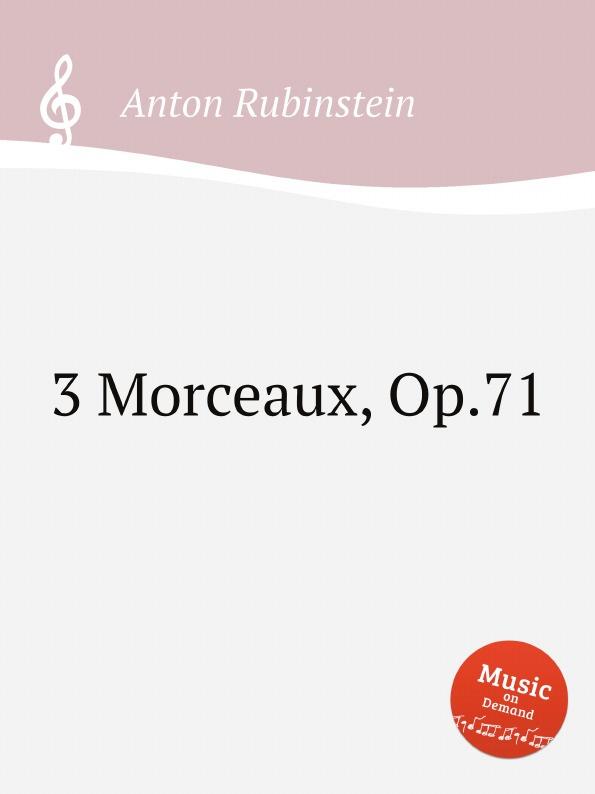 A. Rubinstein 3 Morceaux, Op.71 bernhard vogel anton rubinstein