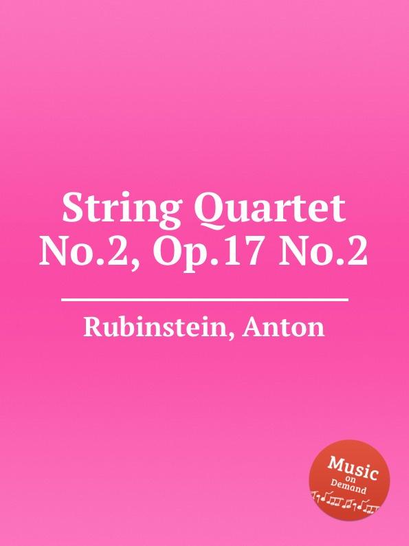 лучшая цена A. Rubinstein String Quartet No.2, Op.17 No.2