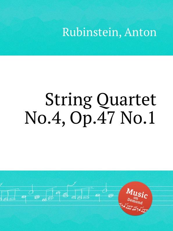 лучшая цена A. Rubinstein String Quartet No.4, Op.47 No.1