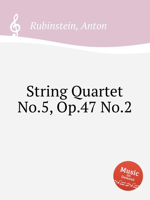 лучшая цена A. Rubinstein String Quartet No.5, Op.47 No.2