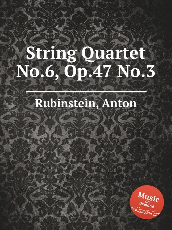 лучшая цена A. Rubinstein String Quartet No.6, Op.47 No.3