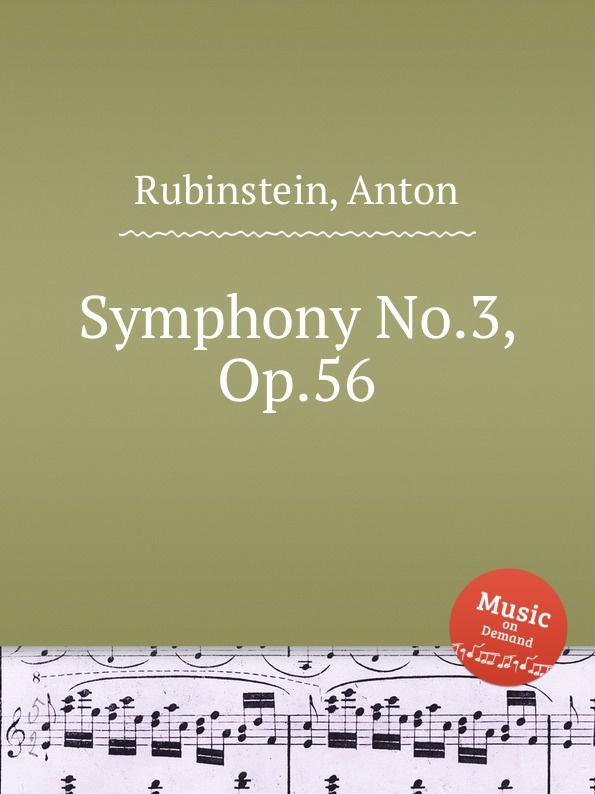 A. Rubinstein Symphony No.3, Op.56 a rubinstein symphony no 2 op 42 ocеan