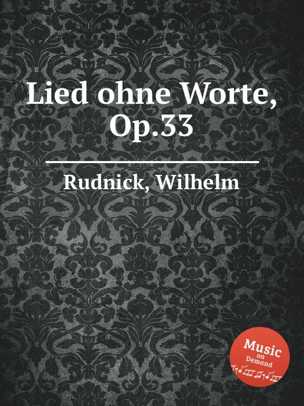 W. Rudnick Lied ohne Worte, Op.33 w rudnick 6 vortragsstucke op 119