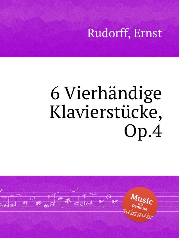 E. Rudorff 6 Vierhandige Klavierstucke, Op.4