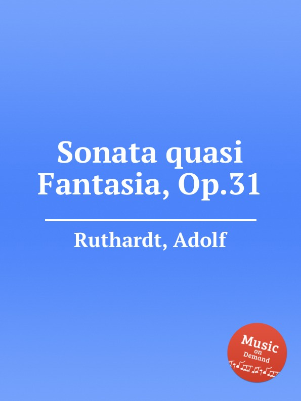 A. Ruthardt Sonata quasi Fantasia, Op.31 j street cello sonata quasi fantasia op 22