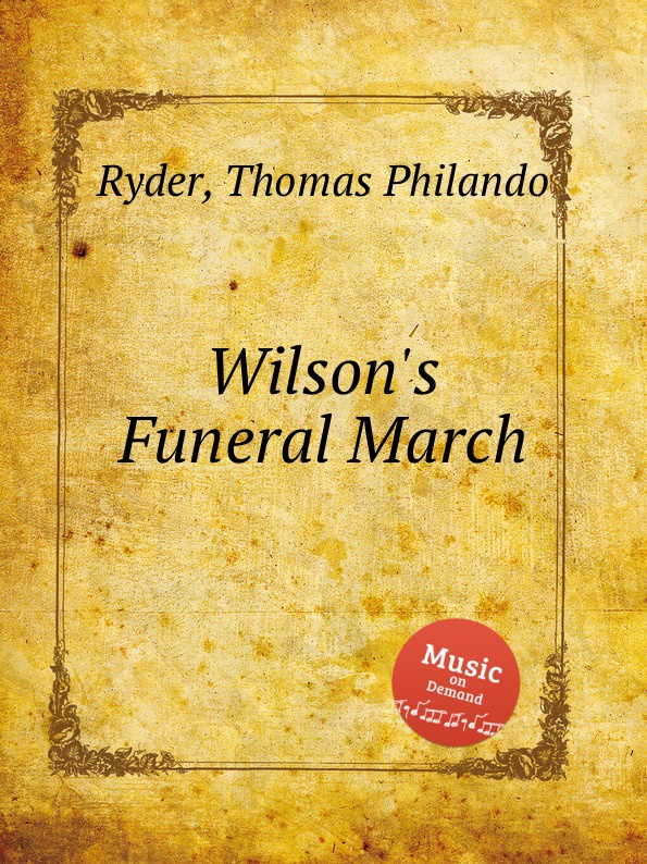 T.P. Ryder Wilson.s Funeral March
