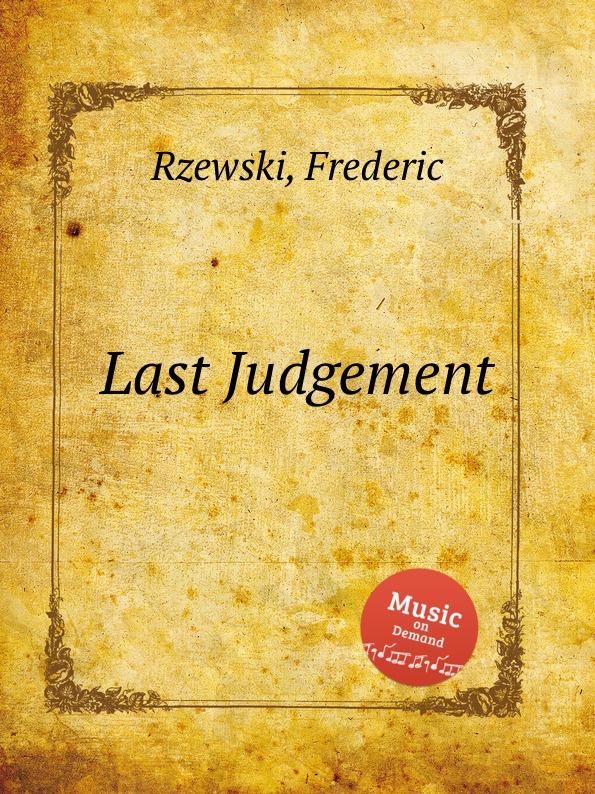 F. Rzewski Last Judgement f rzewski requiem