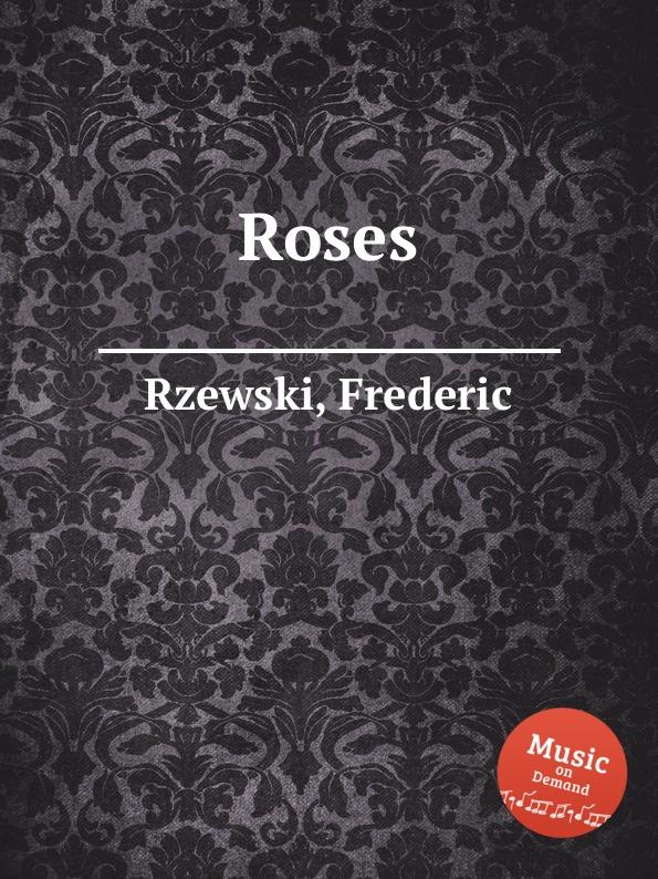 F. Rzewski Roses f rzewski requiem