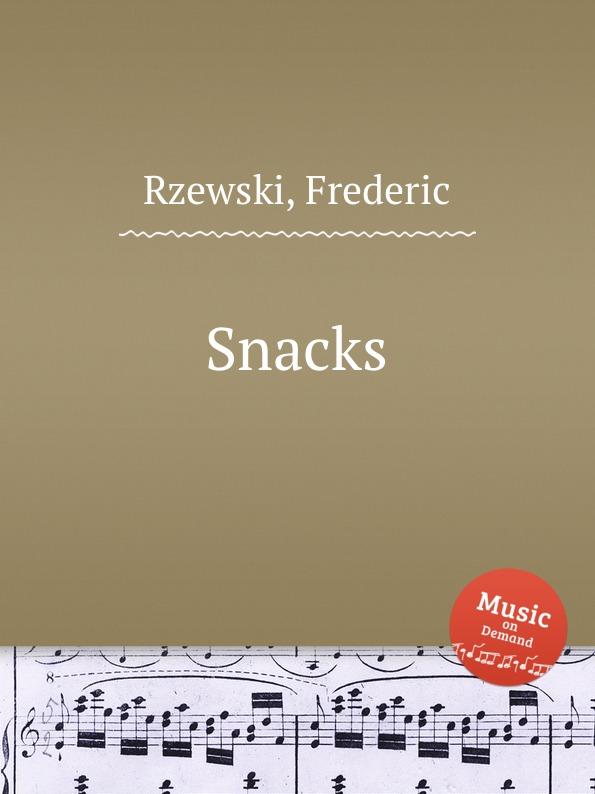 F. Rzewski Snacks f rzewski requiem